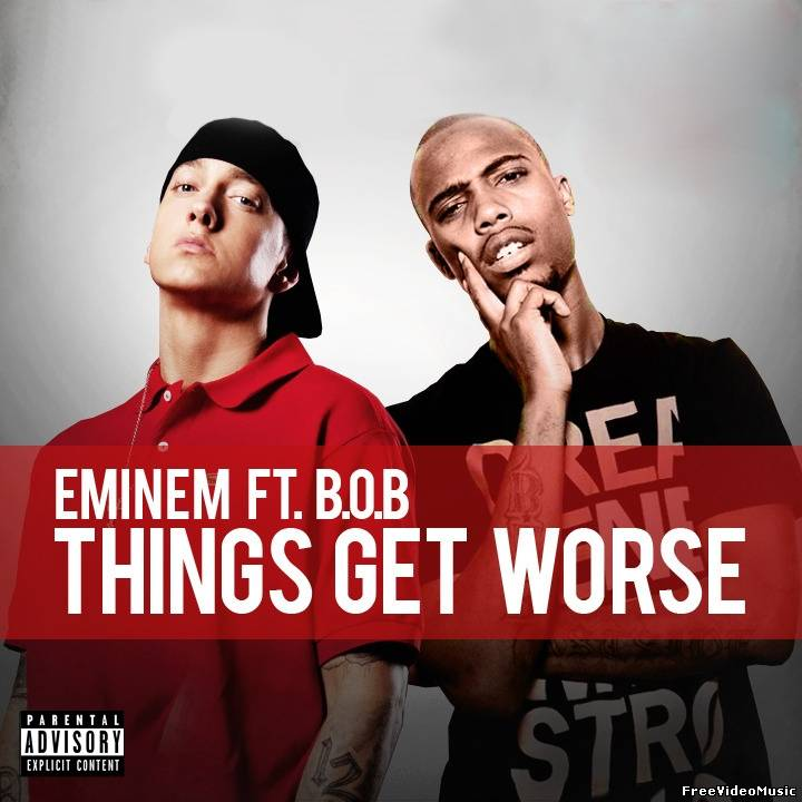 Текст песни Eminem Ft. B.O.B. - Things Get Worse