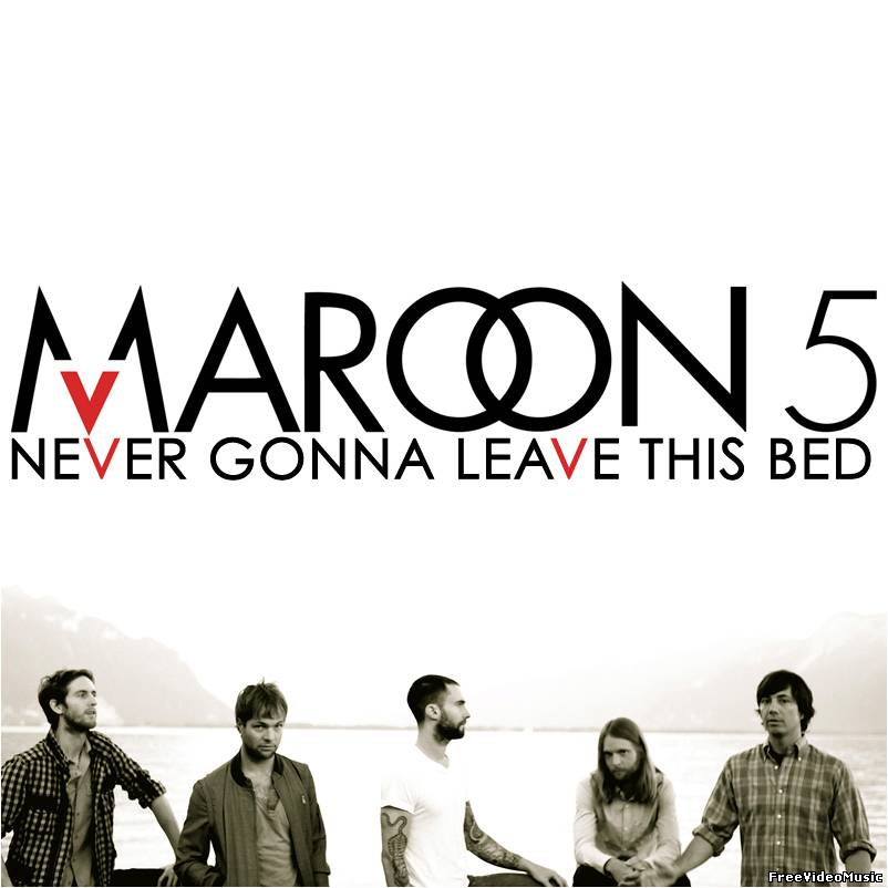 Текст песни Maroon 5 - Never Gonna Leave This Bed