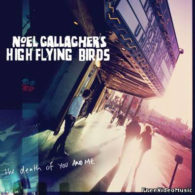 Текст песни Noel Gallagher's High Flying Birds - The Death Of You And Me