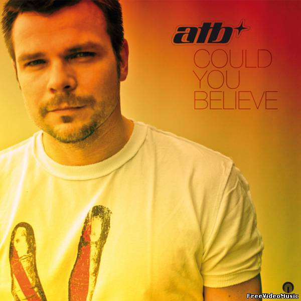 Текст песни ATB - Could You Believe