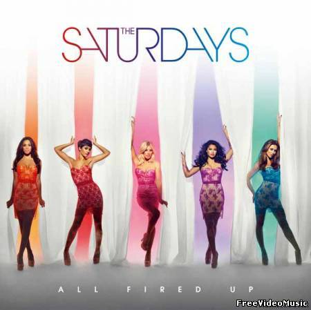 Текст песни The Saturdays - All Fired Up