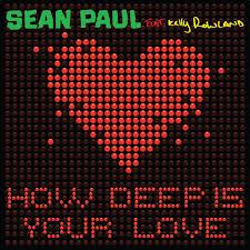 Текст песни Sean Paul Ft. Kelly Rowland - How Deep Is Your Love